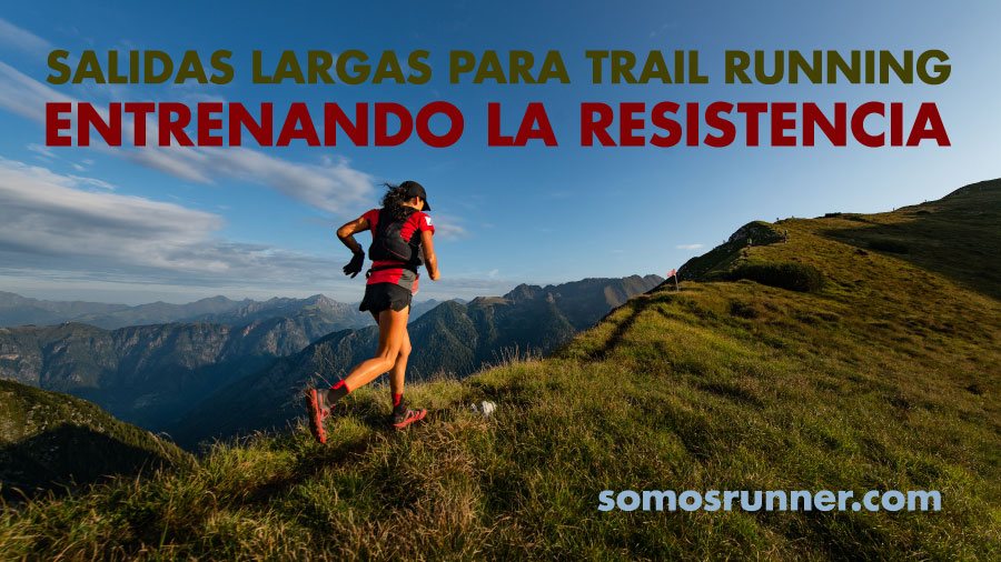 Entrenamiento de resistencia trail running